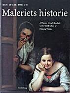 Den store bog om maleriets historie by Wendy…