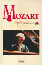 Mozart, biographie romancée d'après la…