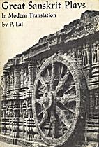 Great Sanskrit Plays, in Modern Translation…