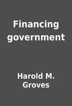 Financing government by Harold M. Groves