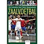 Zaalvoetbal : techniek-tactiek-training by…