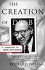 The creation of Dr. B : a biography of Bruno Bettelheim - Richard Pollak