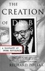 The creation of Dr. B : a biography of Bruno Bettelheim - Richard Pollak