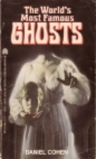 The World's Most Famous Ghosts by Daniel…