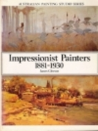 Impressionist painters, 1881-1930 by James…