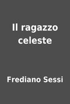 Il ragazzo celeste by Frediano Sessi