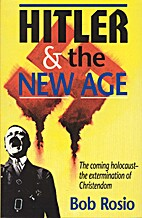 Hitler & the New Age by Bob Rosio