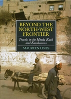 Beyond the North-West Frontiers: Travels in…