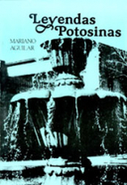 Leyendas Potosinas by Mariano Aguilar