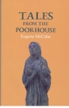 Tales from the Poorhouse by Eugene McCabe