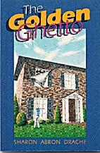 The Golden Ghetto by Sharon Drache