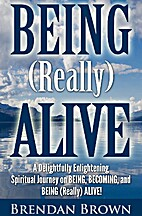 BEING (Really) ALIVE: A Delightfully…