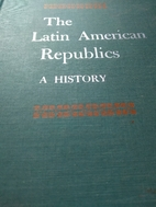 The Latin American Republics: A history by…
