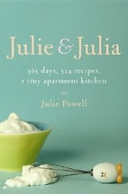 Julie & Julia365 Days, 524 Recipes, 1 Tiny…