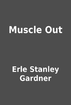 Muscle Out by Erle Stanley Gardner