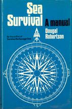 Sea Survival: A Manual by Dougal Robertson