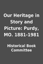 Our Heritage in Story and Picture: Purdy,…