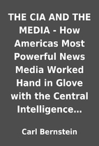 THE CIA AND THE MEDIA - How Americas Most…