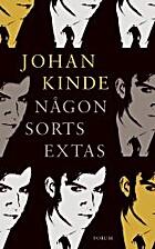 Någon sorts extas by Johan Kinde