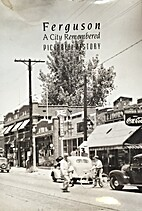 Ferguson a City Remembered Pictorial History…