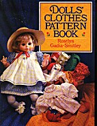 Dolls' Clothes Pattern Book by Roselyn…