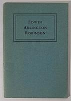 Edwin Arlington Robinson by Francis E. X.…