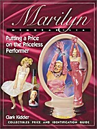 Marilyn Memorabilia by Clark Kidder