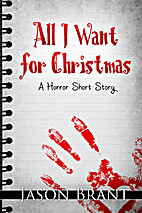 All I Want for Christmas: A Horror Short…