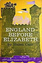 England Before Elizabeth by Helen Cam