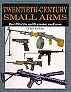 Twentieth-Century Small Arms: Almost 300 of…