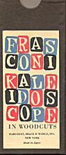 Kaleidoscope in woodcuts by Antonio Frasconi