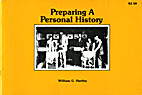 Preparing a personal history by William G.…