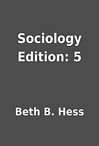 Sociology Edition: 5 by Beth B. Hess