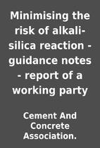 Minimising the risk of alkali-silica…