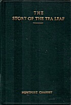 The Story of the Tea Leaf by Montfort…