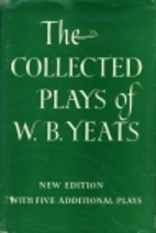 The Collected Plays of W.B. Yeats by W. B.…