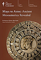 Maya to Aztec: Ancient Mesoamerica Revealed…