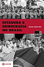 Ditadura e democracia no Brasil by Daniel…