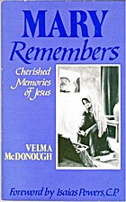 Mary Remembers: Cherished Memories of Jesus…