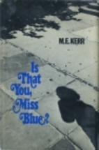 Is That You, Miss Blue? by M. E. Kerr