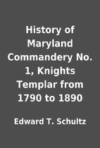 History of Maryland Commandery No. 1,…