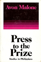 Press to the prize: Studies in Philippians…