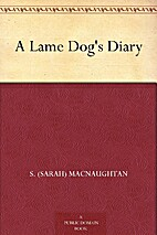 A Lame Dog's Diary by S. Macnaughtan