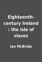 Eighteenth-century Ireland : the isle of…