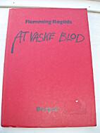 At vaske blod by Flemming Røgilds
