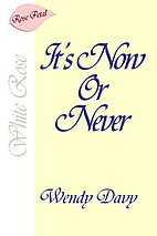 It's Now or Never by Wendy Davy