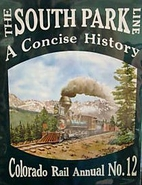 The South Park Line (Colorado Rail Annual,…