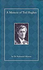 A Memoir of Ted Hughes by Nathaniel Minton