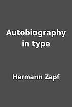 Autobiography in type by Hermann Zapf