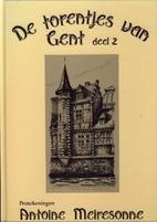 De torentjes van Gent - Deel 2 by Antoine…